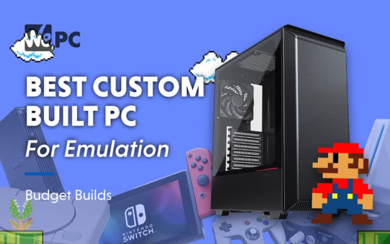 Best Custom Built PC For Emulation