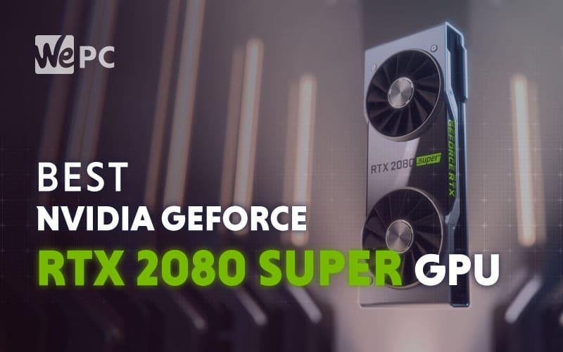 Best Nvidia GeForce RTX 2080 Super Graphics Cards