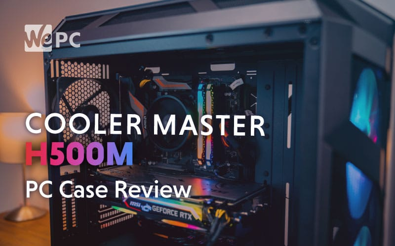 Cooler Master H500M PC Case Review