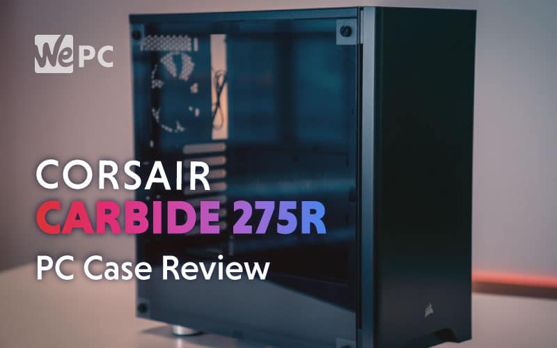 Corsair Carbide 275R Review