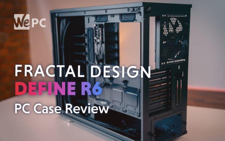 Fractal Design Define R6 Review