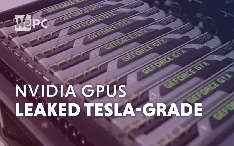 Leaked TESLA Grade Nvidia GPUs