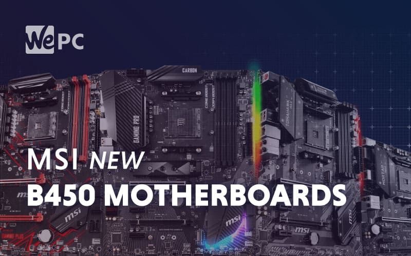 MSI New B450 Motherboards