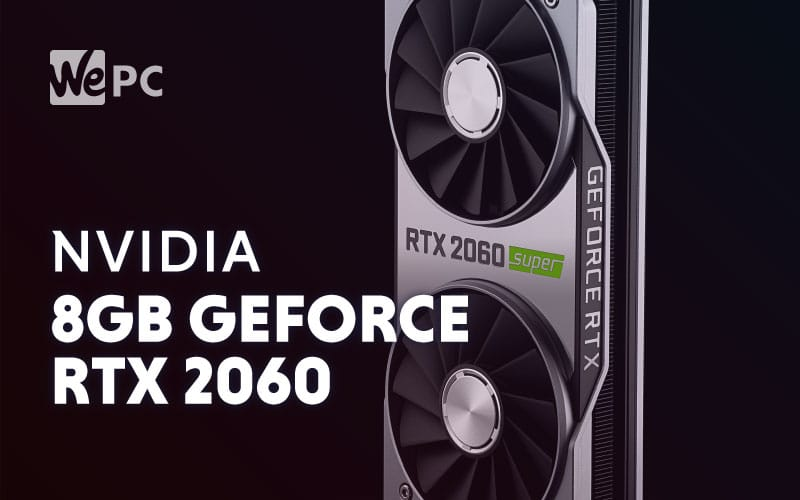 NVIDIA 8GB GeForce RTX 2060