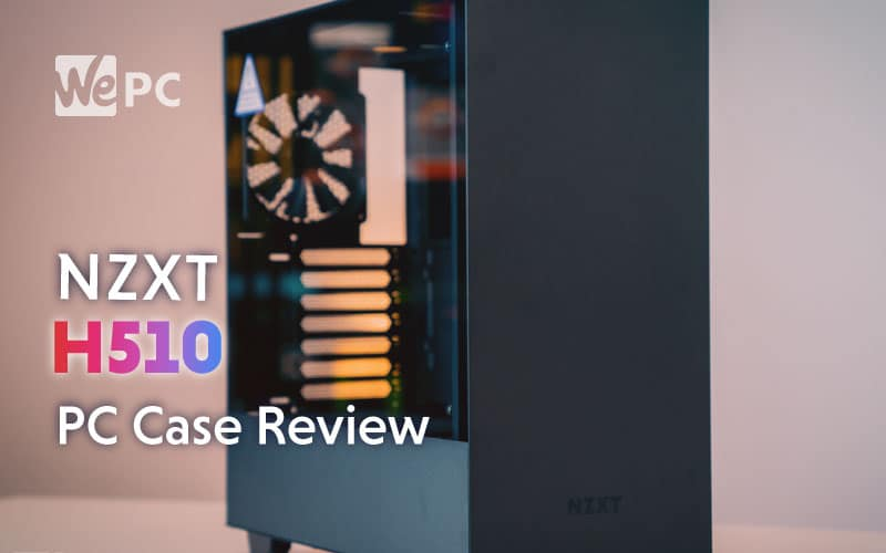 NZXT H510 PC Case Review