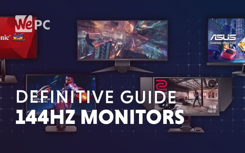 The Definitive Guide To 144Hz Monitors
