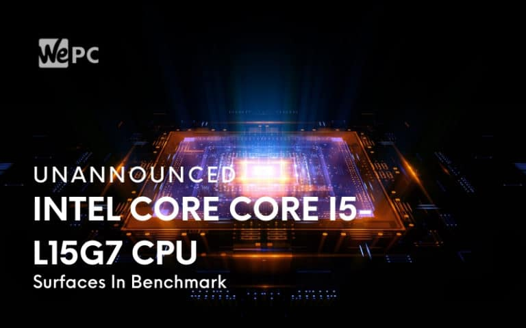 Unannounced Intel Core Core i5 L15G7 CPU Surfaces In Benchmark