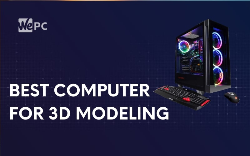 bets computer for 3d modeling