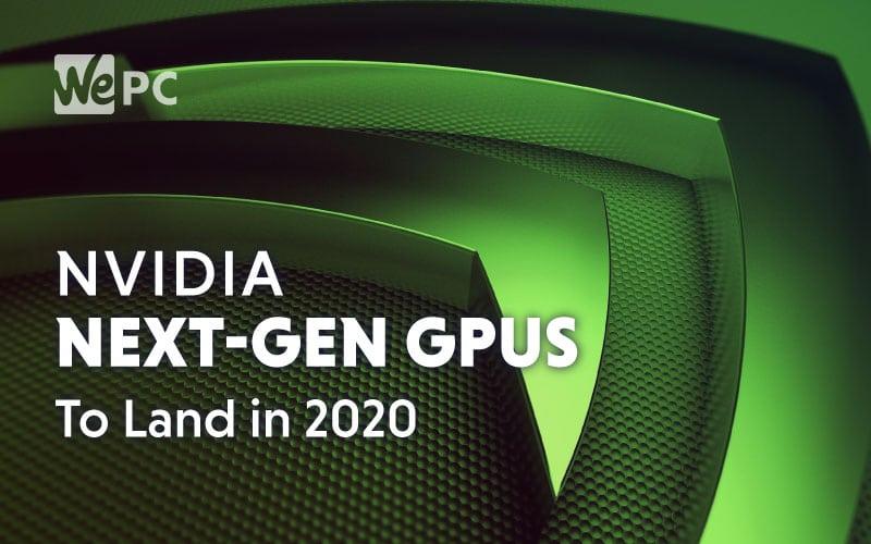 nvidia next gen gpu 2020