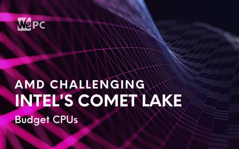AMD Could Be Set To Challenge Budget Intel Comet Lake Chips
