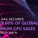 AMD Has Secured Over 50 of Global Premium CPU Sales Says CEO Dr. Lisa Su