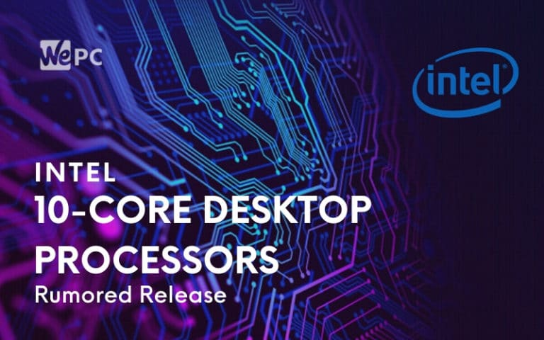 Could Intel Be About to Launch 10 Core Desktop Processors