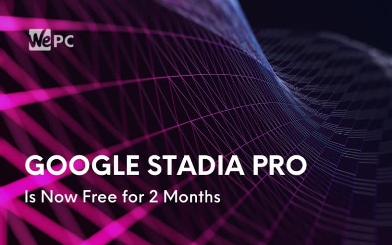 Google Stadia Pro Is Now Free for 2 Months