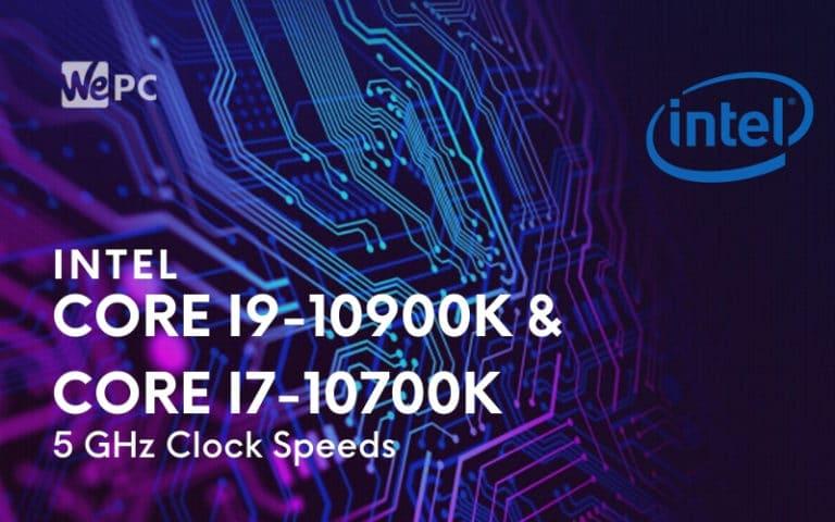 Intel Core i9 10900K And Core i7 10700K Will Boast Upwards Of 5 GHz Clock Speeds
