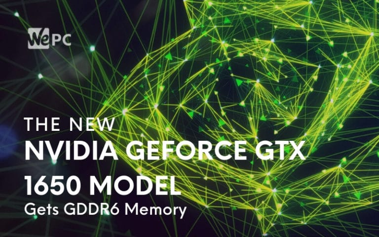 The New Nvidia GeForce GTX 1650 Model Gets GDDR6 Memory