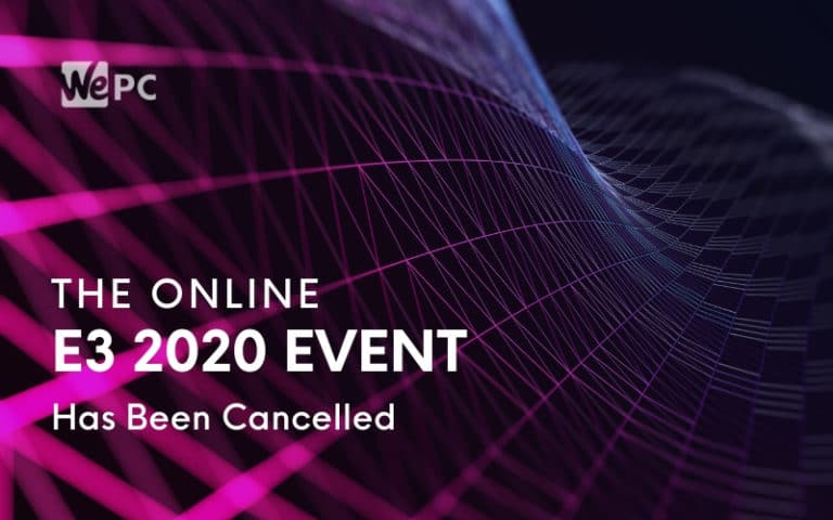 The Online E3 2020 Event Has Been Cancelled