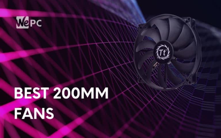 best 200mm fans