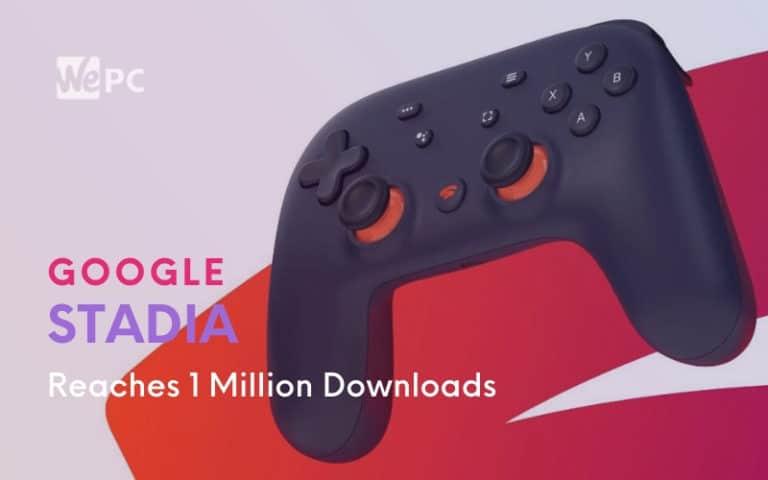 google stadia million downloads
