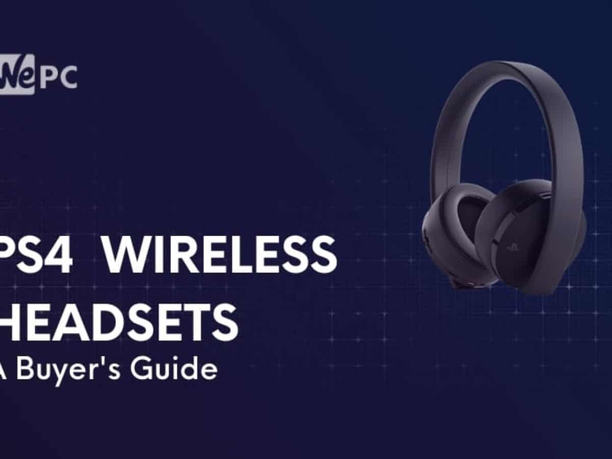 Ps4 Wireless Headset A Buyer S Guide Wepc Let S Build Your Dream Gaming Pc