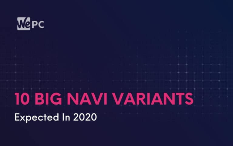 10 Big Navi Variants Expected In 2020