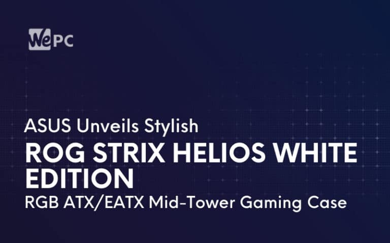 ASUS Unveils Stylish ROG Strix Helios White Edition RGB ATX EATX Mid Tower Gaming Case