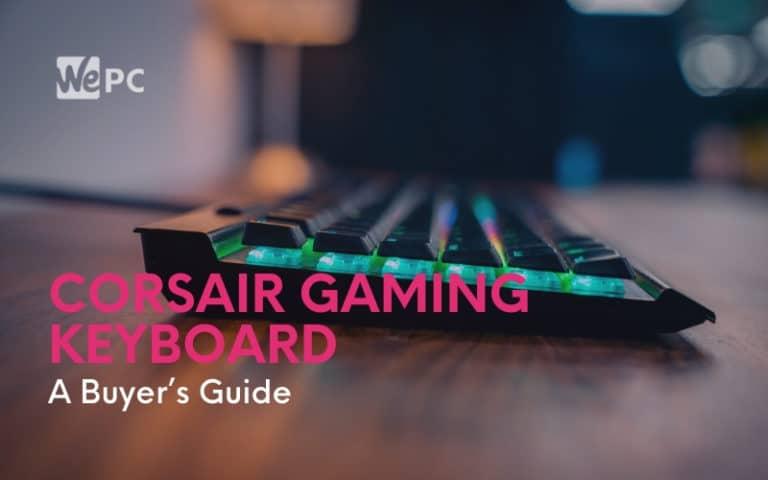 Corsair Gaming Keyboard A Buyer's Guide