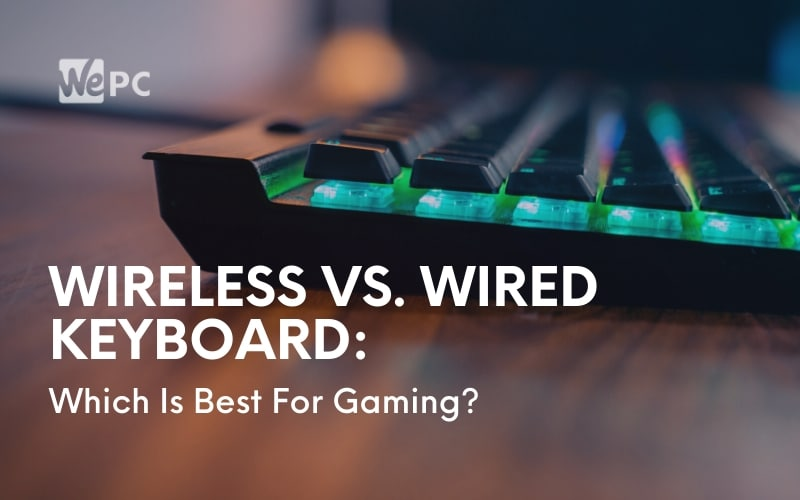 Wireless vs. wired Keyboard: Which is best for gaming?
