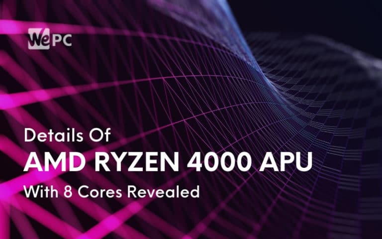 Details Of AMD Ryzen 4000 APU With 8 Cores Revealed