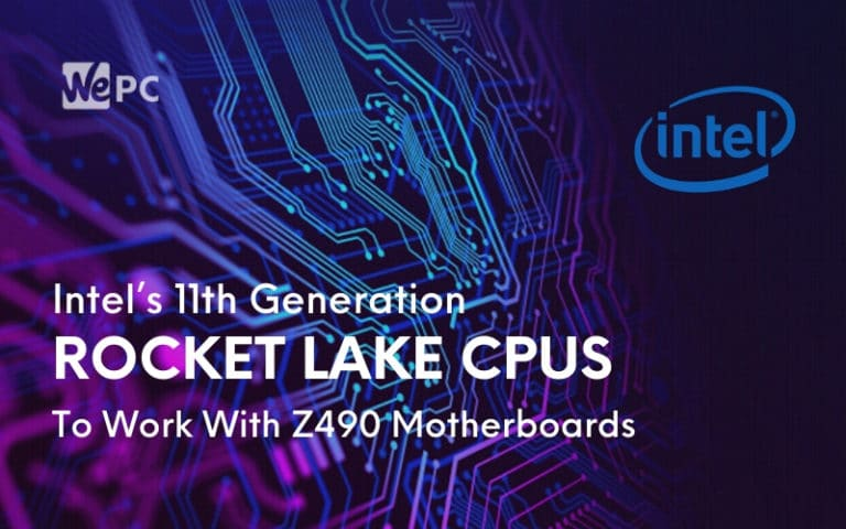 Intel's 11th Generation Rocket Lake CPUs To Work With Z490 Motherboards