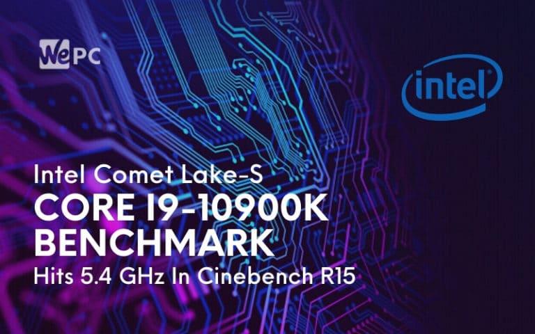 Intel Comet Lake S Core i9 10900K Benchmark Hits 5.4 GHz In Cinebench R15
