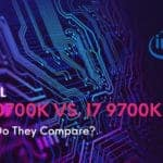 Intel Core i7 10700K Vs. Intel Core i7 9700K How Do They Compare
