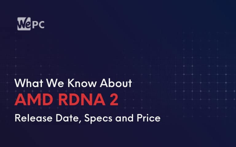 What We Know About AMD RDNA 2 So Far Release Date Specs and Price
