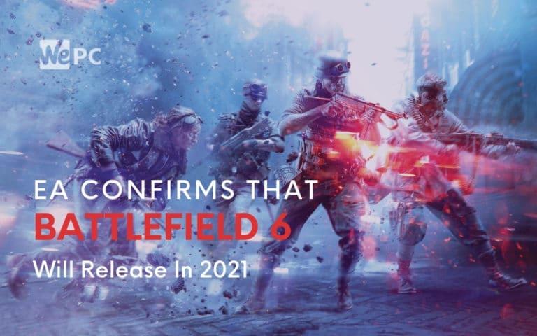 ea confirms battlefield 6 release 2021