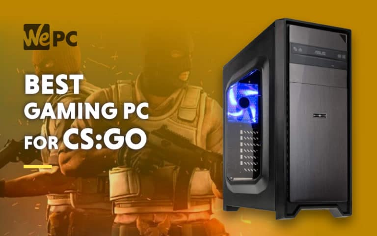 Best Custom Built Gaming PC For CSGO