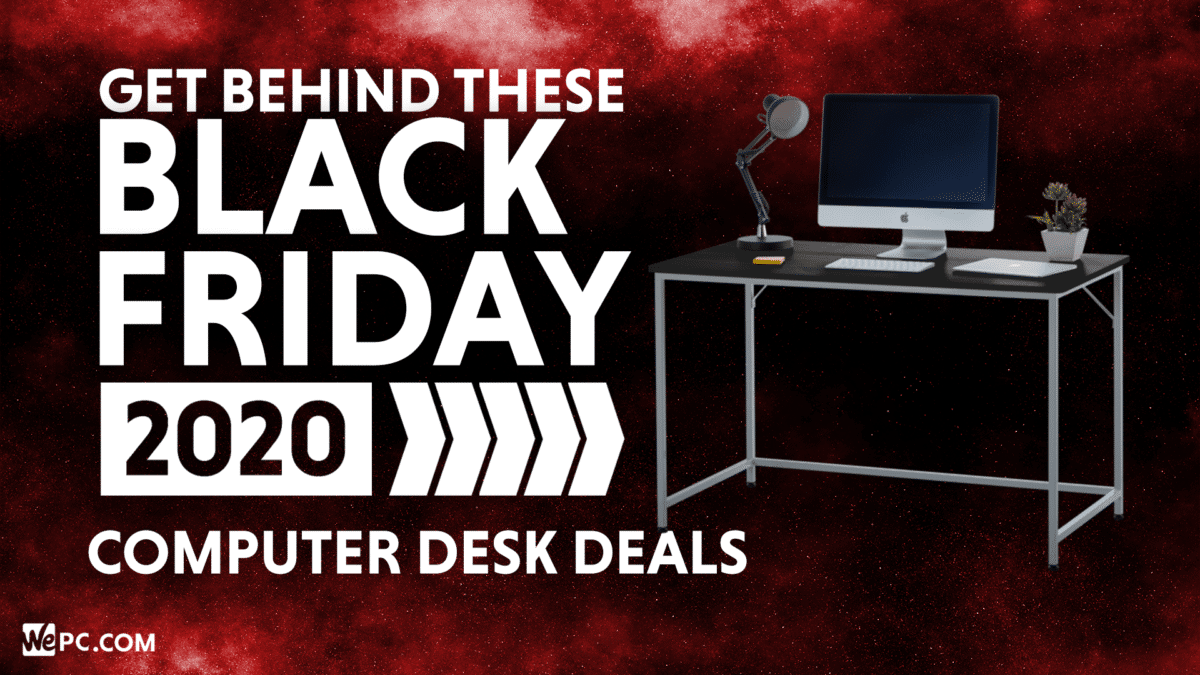 Get Behind These Black Friday Computer Desk Deals Wepc