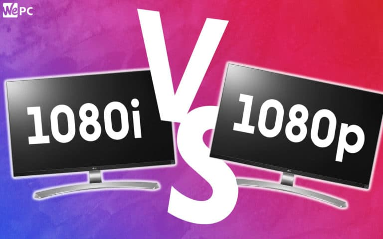 WePC 1080i VS 1080p