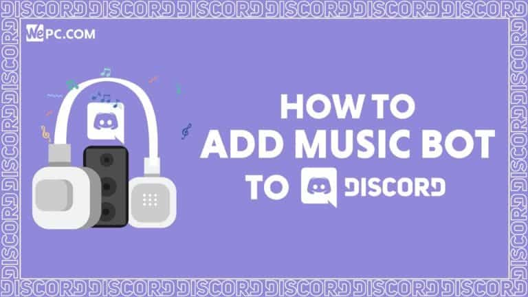 WePC How To Add Music Bot To Discord