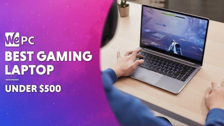 Best Gaming Laptop Under $500