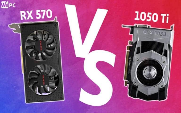 WePC RX 570 VS GTX 1050 Ti