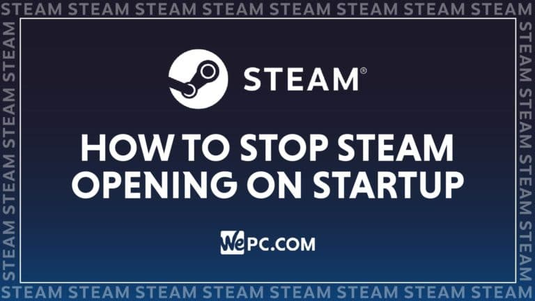 WePC STEAM how to stop steam opening on startup 01