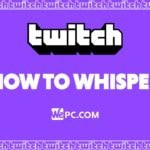 WePC Twitch How to whisper 01