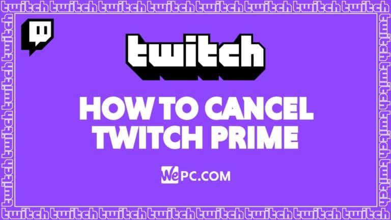 WePC Twitch how to cancel twitch prime 01