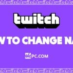 WePC Twitch how to change name 01