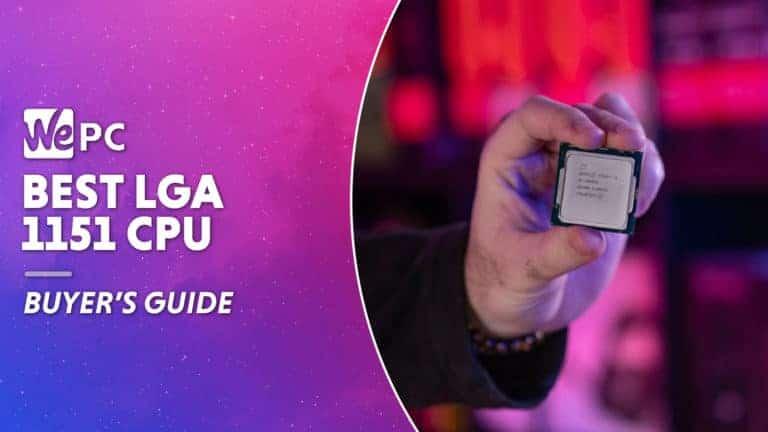 WEPC Best LGA 1151 CPU Featured image 01