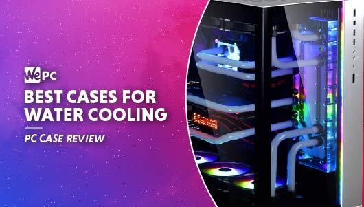 WEPC Best cases for water cooling Featured image 01