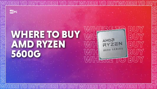 WePC Where to buy Ryzen 5600G Featured image 01