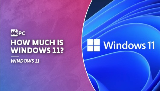WEPC How much is windows 11 01