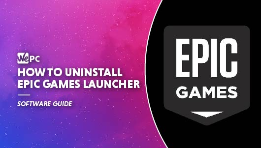 WEPC how to uninstall epic games launcher Featured image 01