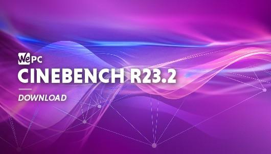 WEPC DOWNLOAD CINEBENCH R23.2 01