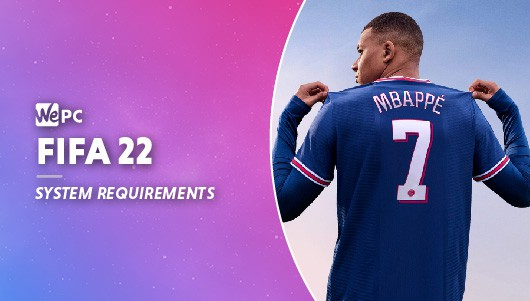 FIFA 22 System Necessities